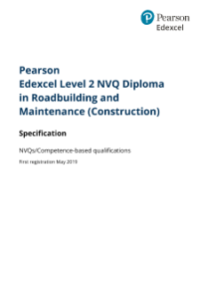 Pearson Edexcel Level 2 NVQ Diploma in Roadbuilding and Maintenance (Construction) Specification