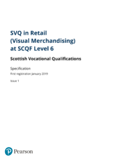 Pearson SVQ in Retail (Visual Merchandising) at SCQF Level 6 - Specification