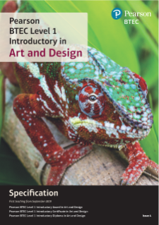 Specification- Pearson BTEC Level 1 Introductory in Art and Design