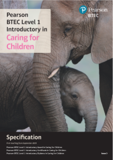 Specification - Pearson BTEC Level 1 Introductory in Caring for Children