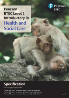 Specification - Pearson BTEC Level 1 Introductory in Health and Social Care