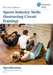 BTEC Level 2 First Diploma in Sports Industry Skills (Instructing Circuit training) Specification