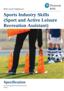 BTEC Level 2 First Diploma in Sports Industry Skills (Recreation Assistant) Specification