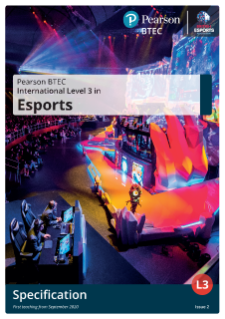BTEC International Level 3 in Esports: Specification