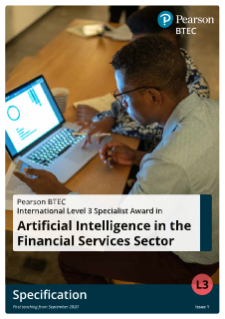 BTEC International Specialist and Professional - Artificial Intelligence in the Financial Services Sector - Specification