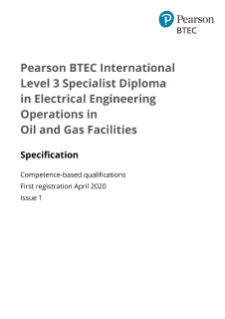 BTEC International Specialist for Electrical Engineering Operations in Oil and Gas Facilities (L3): Specification