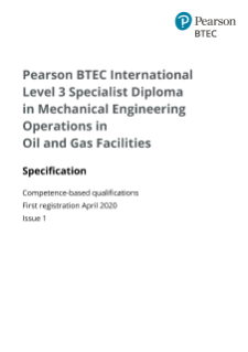 BTEC International Specialist for Mechanical Engineering Operations in Oil and Gas Facilities (L3): Specification