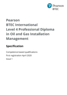 BTEC International Professional for Oil and Gas Installation Management (L4): Specification