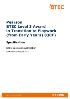 BTEC Level 3 Award in Transition to Playwork (from Early Years) specification