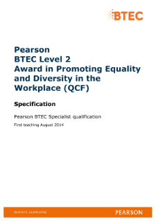 ​BTEC Level 2 Award in Promoting Equality and Diversity in the Workplace specification