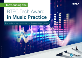 BTEC Tech Award in Music first-Look guide