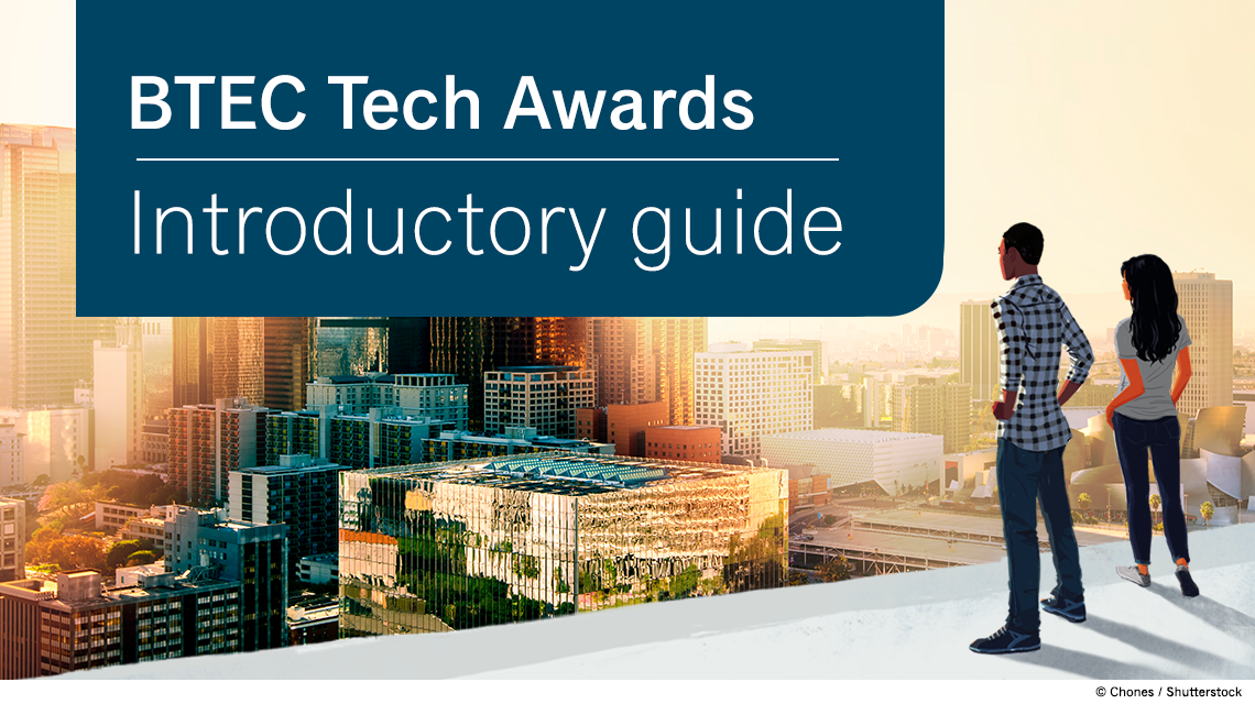 BTEC Tech Awards: introductory guide