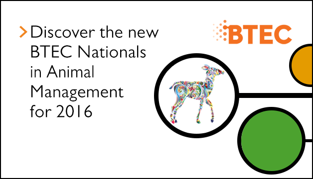 Link to Discover the new BTEC Nationals in Animal Management for 2016