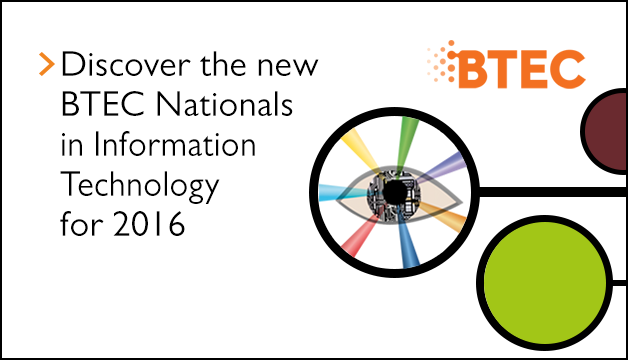 Link to Discover the new BTEC Nationals in Information Technology for 2016