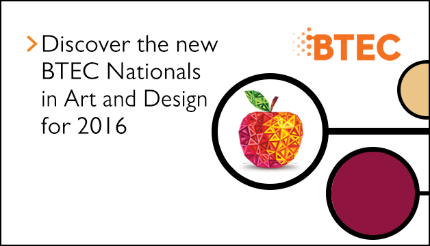 Link to Discover the new BTEC Nationals in Art and Design for 2016