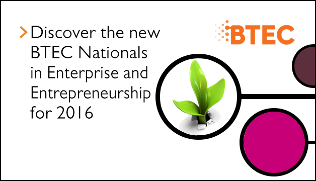 Link to Discover the new BTEC Nationals in Enterprise and Entrepreneurship for 2016