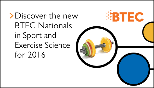 Link to Discover the new BTEC Nationals in Sport and Exercise Science for 2016
