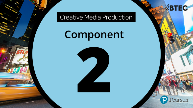BTEC Tech Award in Creative Media Production: Component 2