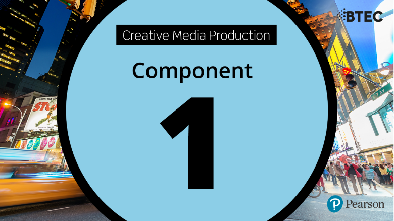 BTEC Tech Award in Creative Media Production: Component 1
