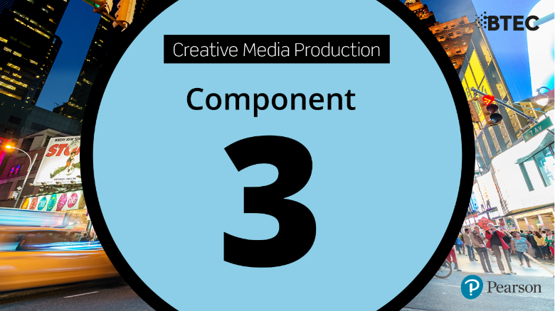 BTEC Tech Award in Creative Media Production: Component 3