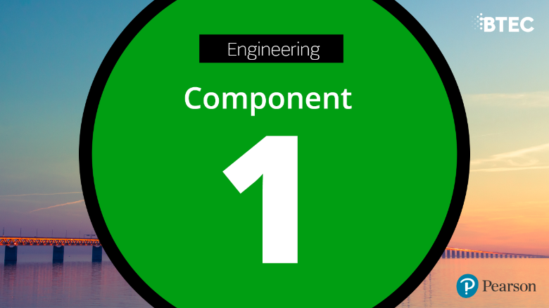 BTEC Tech Award in Engineering: Component 1