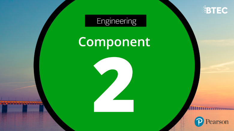 BTEC Tech Award in Engineering: Component 2