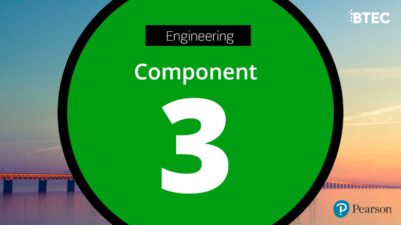 BTEC Tech Award in Engineering: Component 3