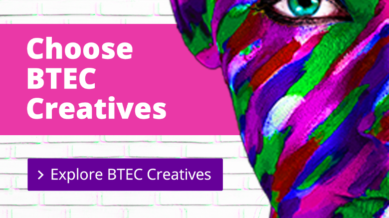 Explore BTEC Creatives