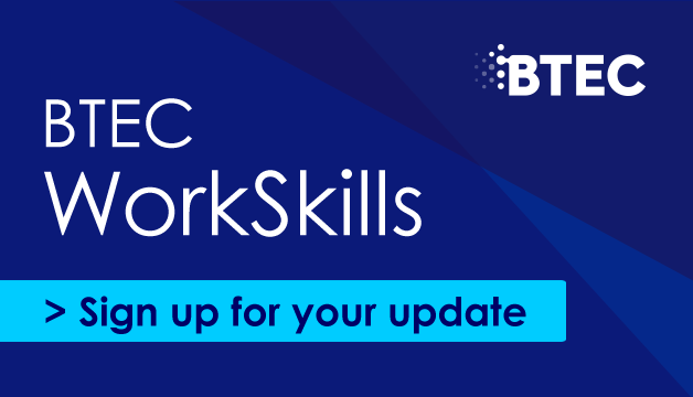 Link to Sign up for your BTEC WorkSkills update