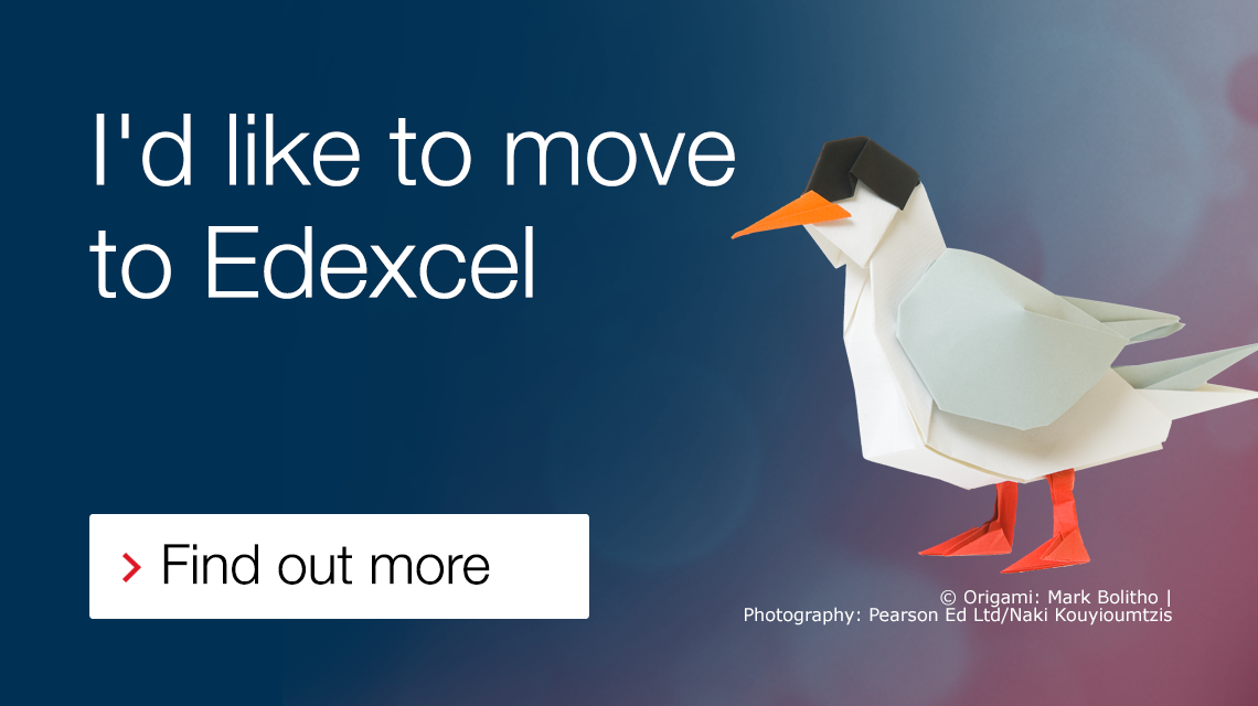 I'd like to move to Edexcel? Find out more