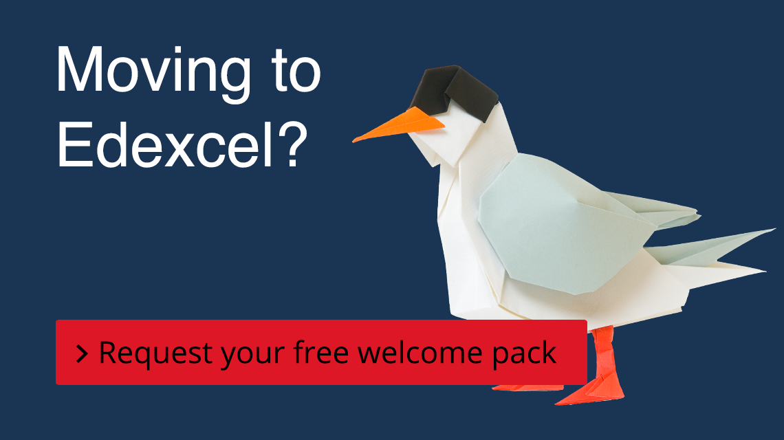 Moving to Edexcel? Request your free welcome pack