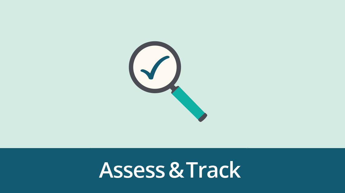 Assess and track